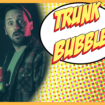 BrettParsons_TrunkBubbles