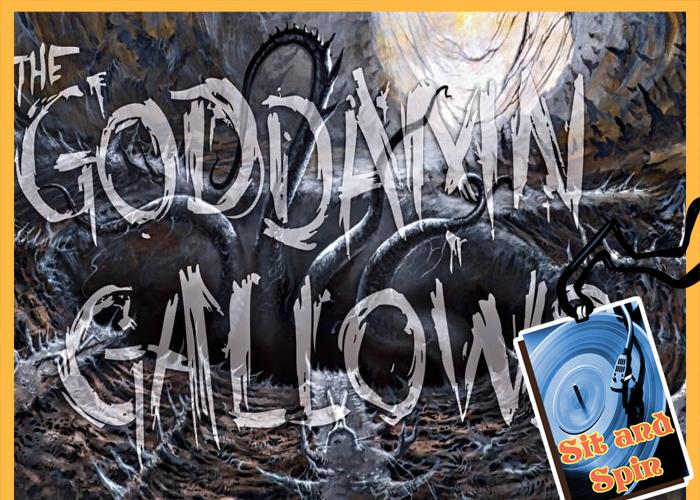TheGoddamnGallows_SitandSpin